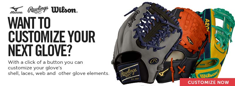 Build your glove the way you want. Start customizing!