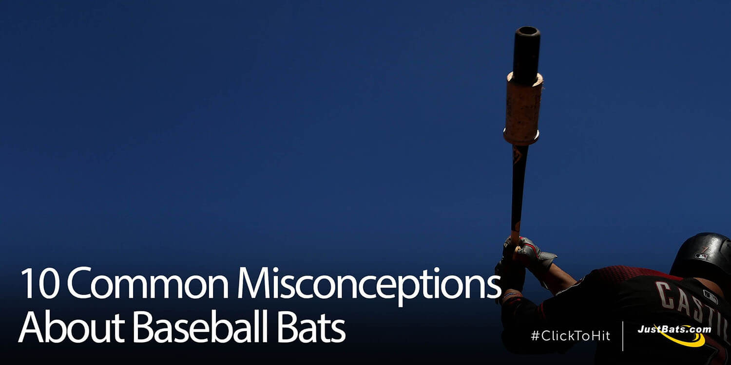 10 Common Misconceptions About Baseball Bats