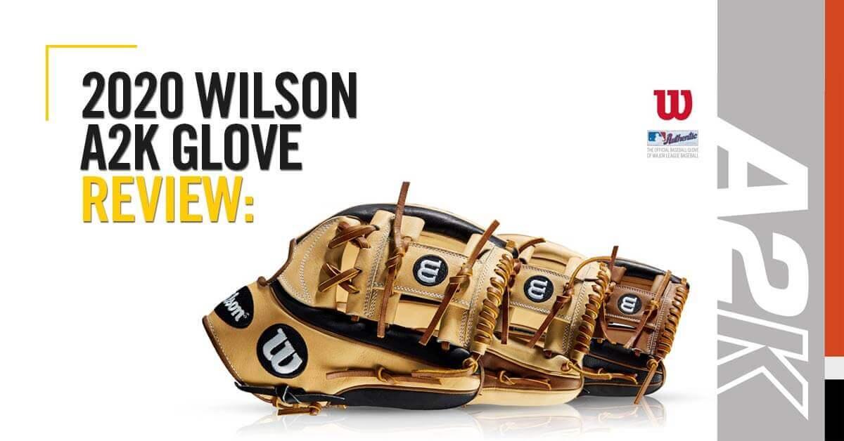 2020 Wilson A2K Glove Review