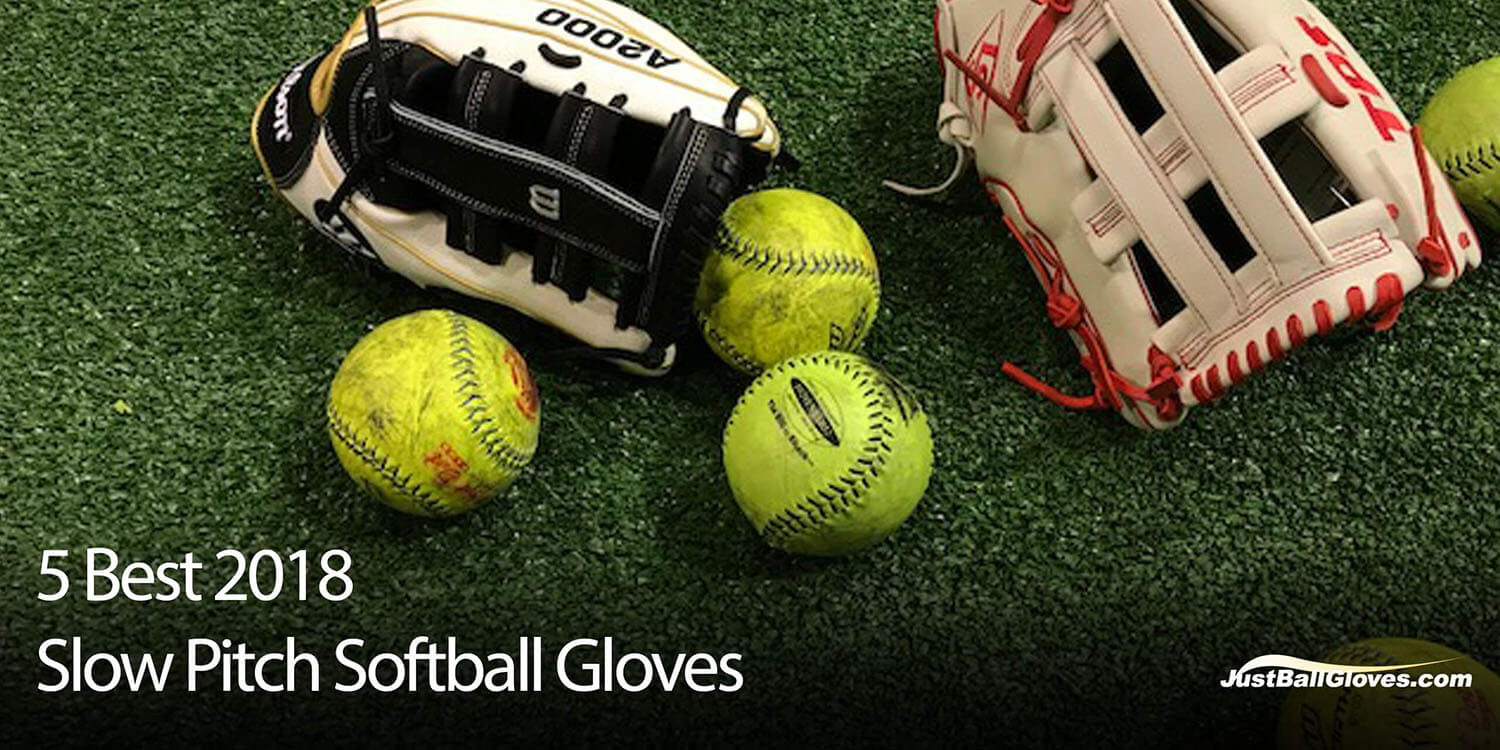 5 Best 2018 Slow Pitch Softball Gloves