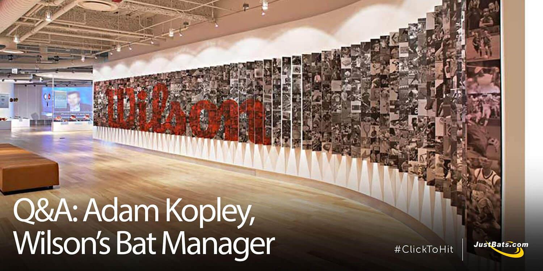 Q&A: Adam Kopley, Wilson's Global Commercial Manager of Bats