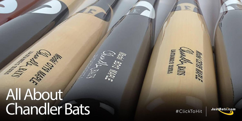 All About Chandler Bats