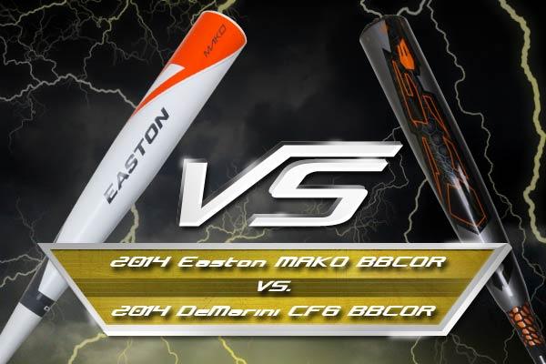 Bat Duel: 2014 Easton MAKO BBCOR vs. 2014 DeMarini CF6 BBCOR