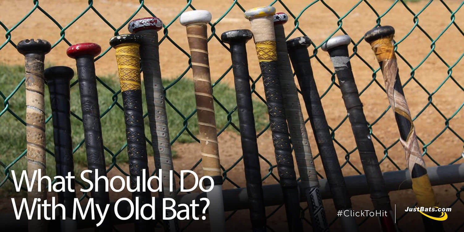 What Should I Do With My Old Bat?
