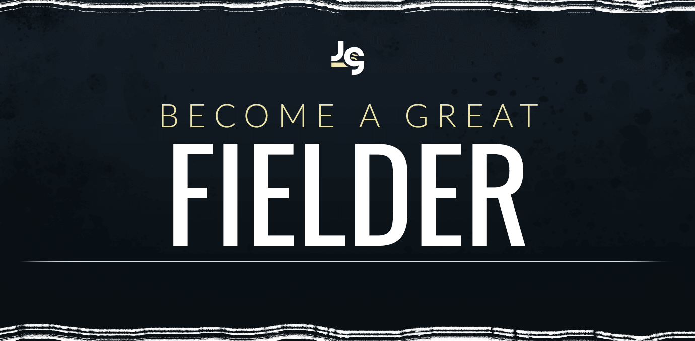 Tips to Become a Better Fielder
