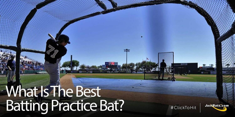 What Is The Best Batting Practice Bat?