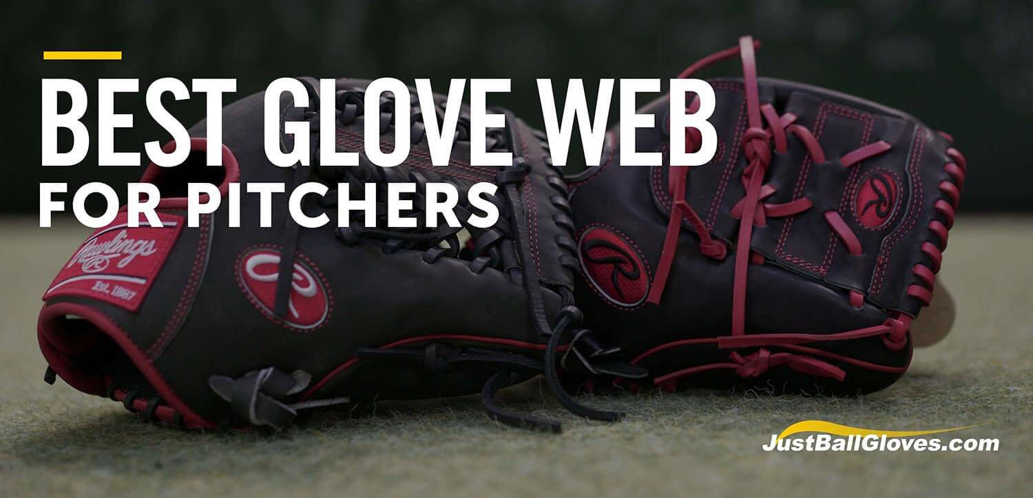 What's The Best Glove Web For A Pitcher?