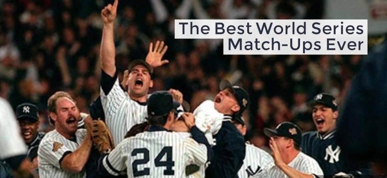 Best World Series Match-Ups Ever