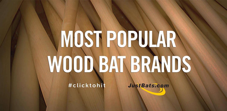 Most Popular Wood Bat Brands