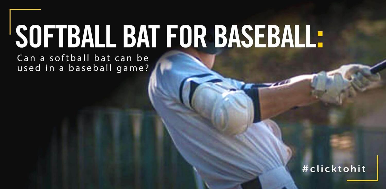 Can I Use A Softball Bat For Baseball?