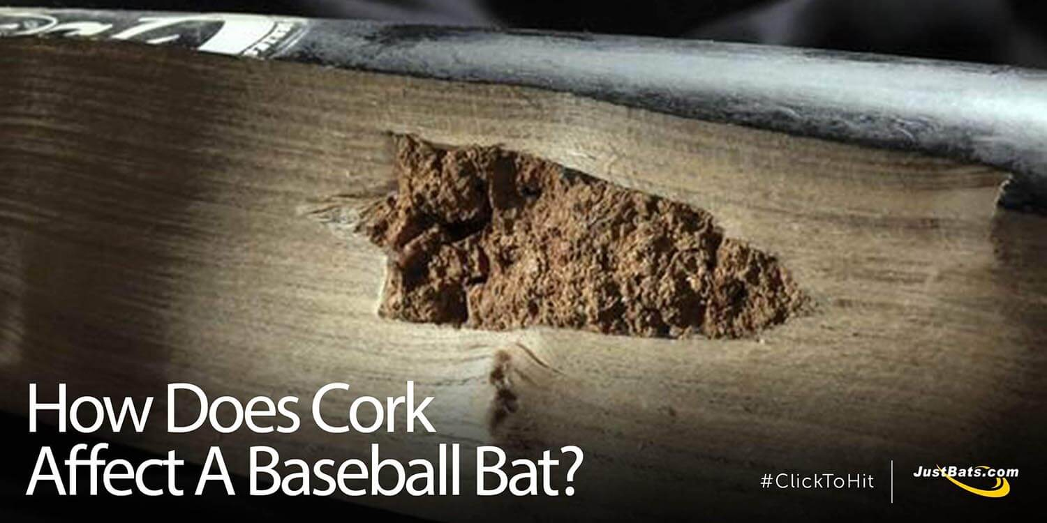 How Does Cork Affect A Baseball Bat?