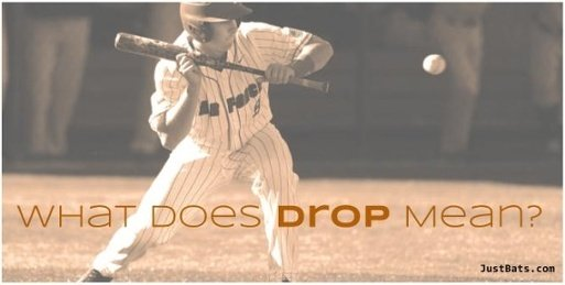 """What Does """"Drop"""" Mean?"""