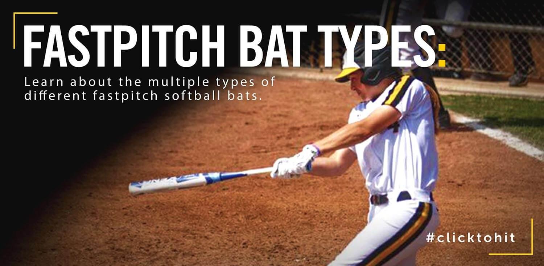 Types Of Fastpitch Softball Bats
