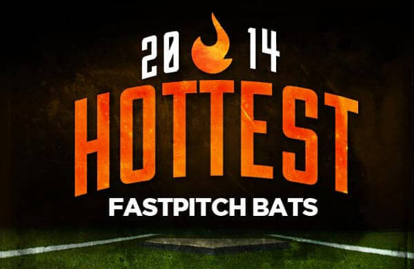 Hottest Fastpitch Bats for 2014