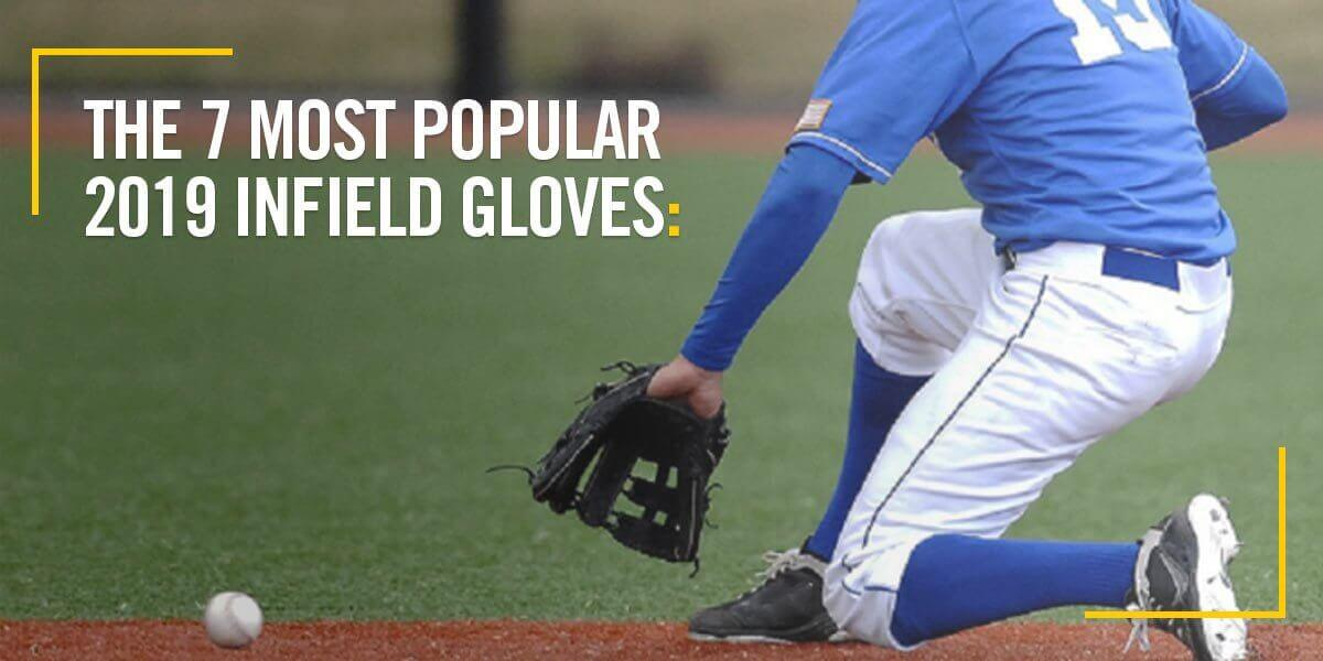 The 7 Most Popular 2019 Infield Gloves