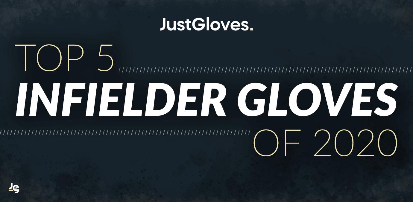 Top 5 Infielder Gloves of 2020