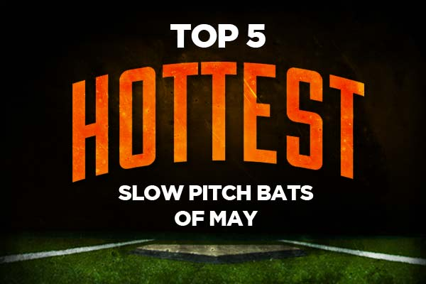 Top 5 Slow Pitch Softball Bats of May