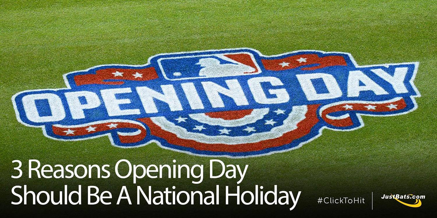 3 Reasons Opening Day Should Be A National Holiday