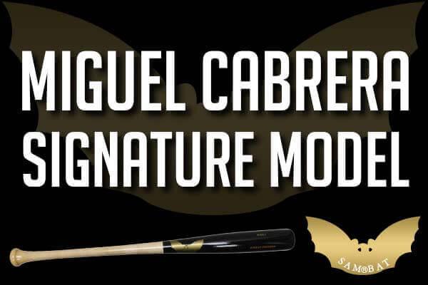 Sam Bat Miguel Cabrera Maple Wood Bat (RMC1)