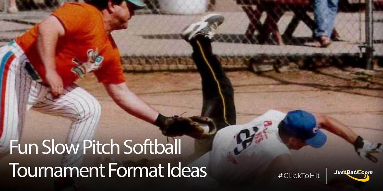 Fun Slow Pitch Softball Tournament Format Ideas