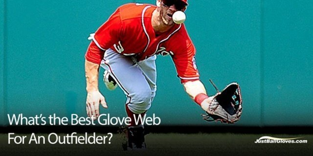 What's The Best Glove Web For An Outfielder?