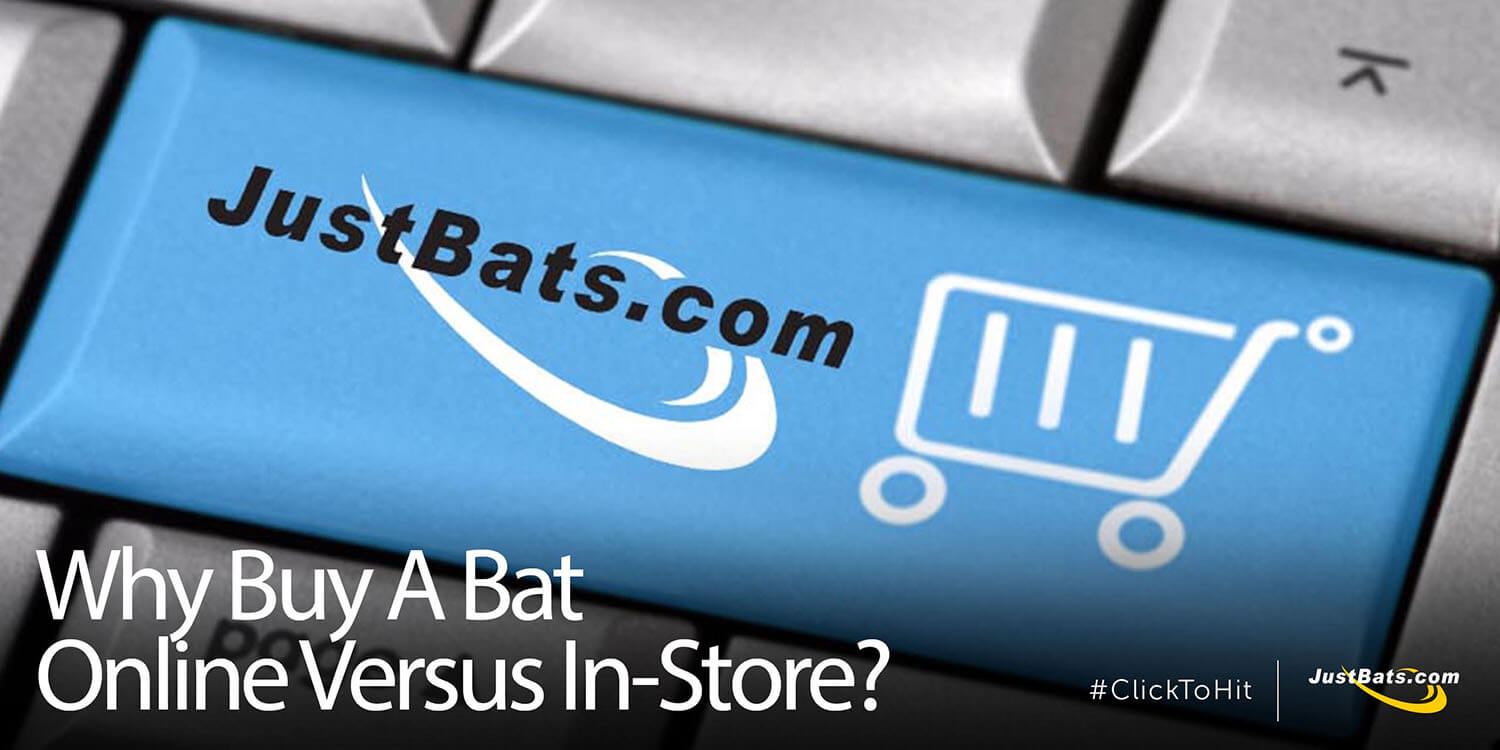 Why Buy a Bat Online Versus In-Store?