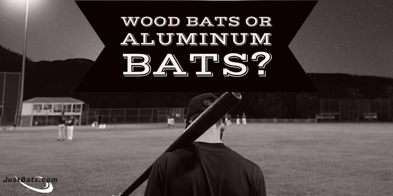 Wood Bats or Aluminum Bats?