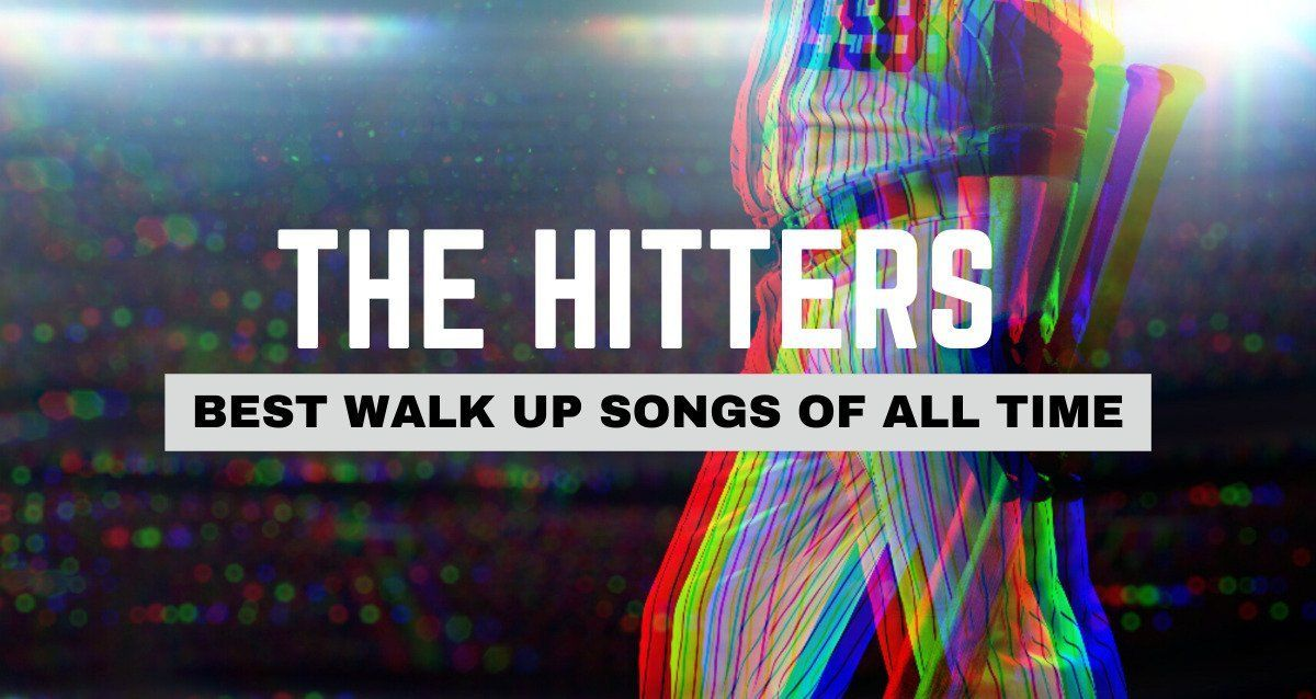 Best Walk Up Songs