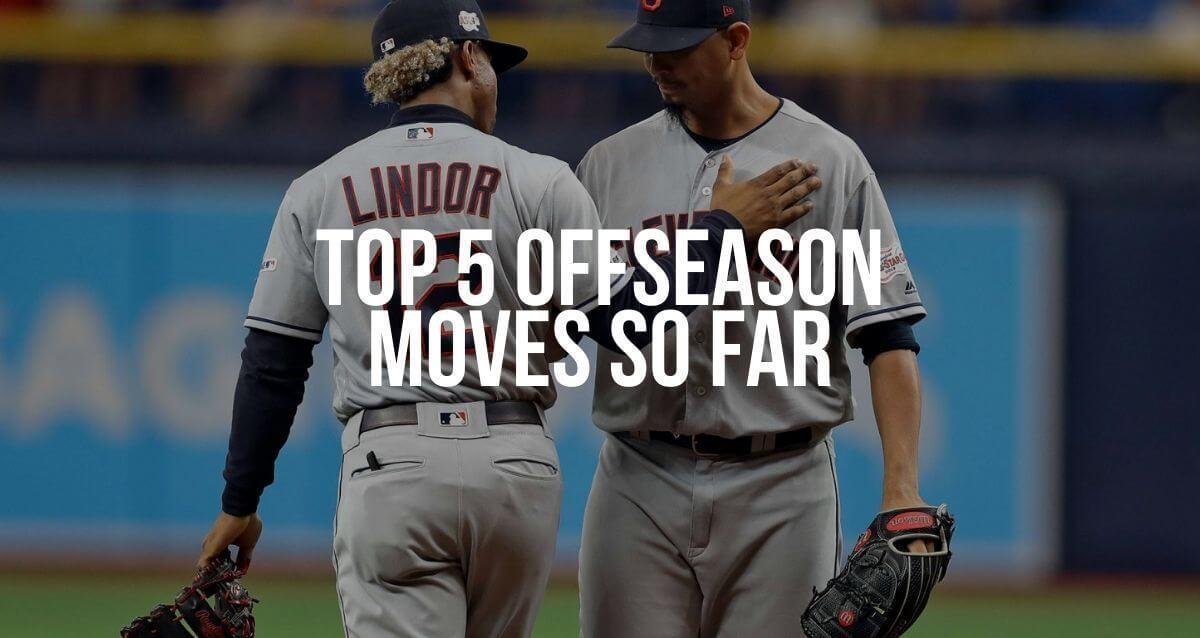 Top 5 Offseason Moves So Far