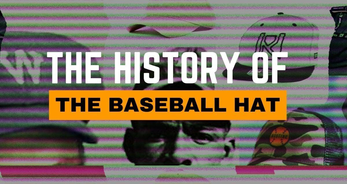 The History of the Baseball Hat